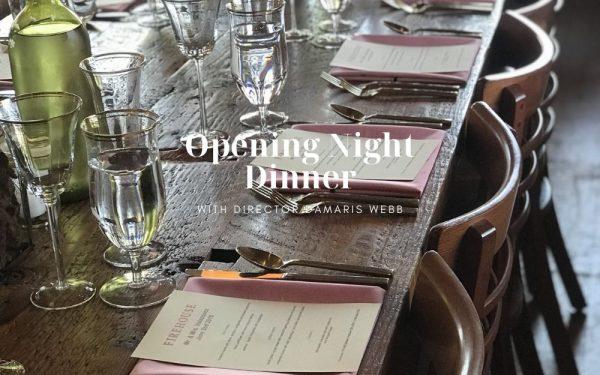 Opening Night Dinner